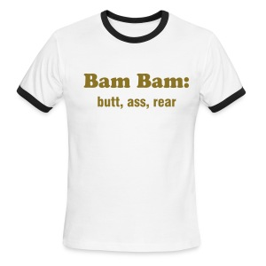 BAM BAM: BUTT, ASS, REAR - IZATRINI.com - Men's Ringer T-Shirt