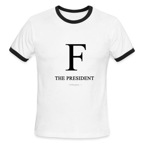 F the President - Men's Ringer T-Shirt
