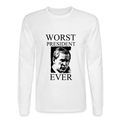 Worst President Ever - Men's Long Sleeve T-Shirt