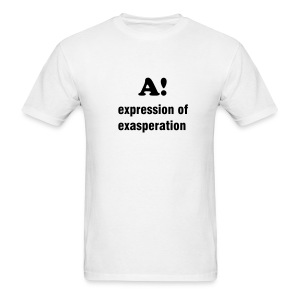 A! EXPRESSION OF EXASPERATION - TRINI SLANG - IZATRINI.com - Men's T-Shirt