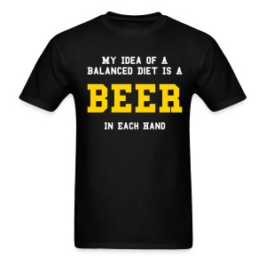 My Idea Of A Balanced Diet Is A Beer In Each Hand - Men's T-Shirt
