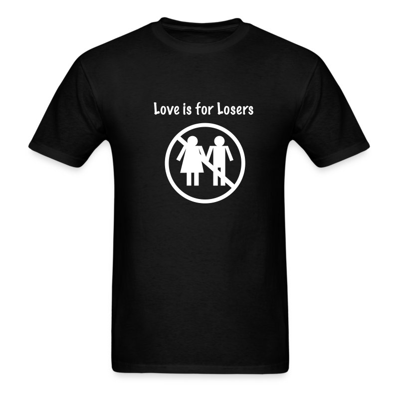 Love Is For Losers - Men's T-Shirt
