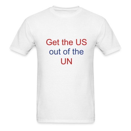 Get the US out of the UN - Men's T-Shirt