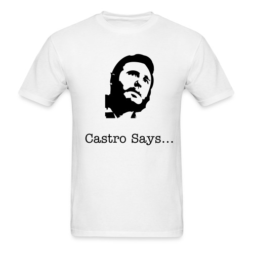 Castro Also Says - Men's T-Shirt