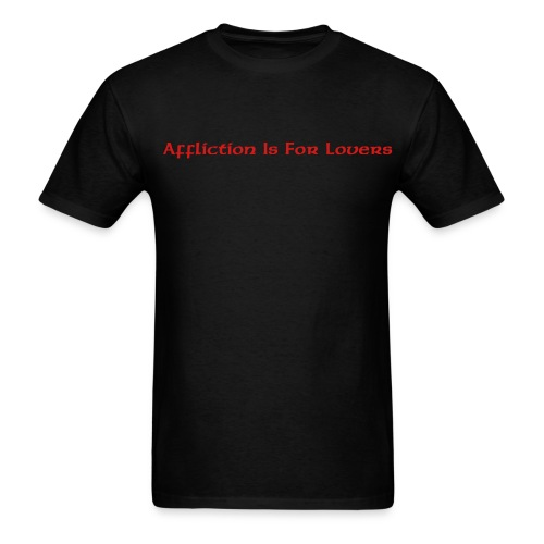 Affliction Is For Lovers Black - Men's T-Shirt