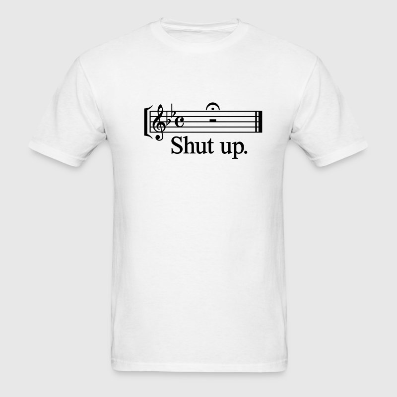 Shut up Lightweight T - Men's T-Shirt