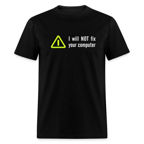 Not fixing your computer - Men's T-Shirt