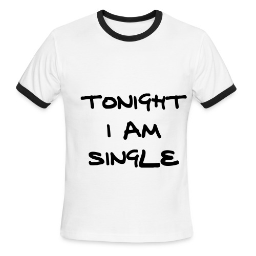 Tonight I'm single - Men's Ringer T-Shirt