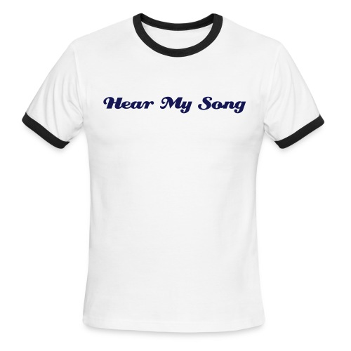 Hear My Song Shirt - Men's Ringer T-Shirt