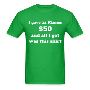 $50 Kindling the Flame Shirt - Men's T-Shirt