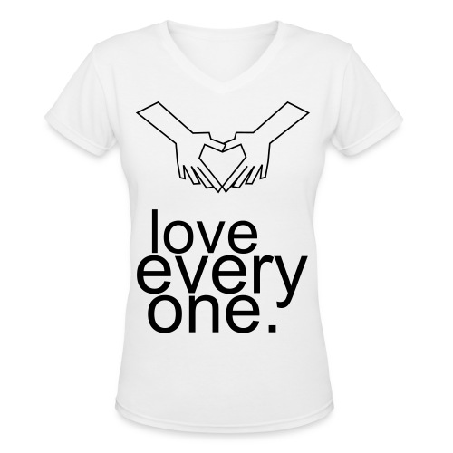 Love Everyone. - Women's V-Neck T-Shirt