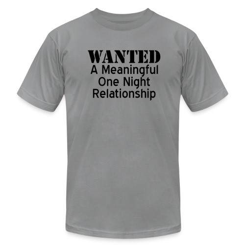 Wanted A Meaningful One Night Relationship - Men's  Jersey T-Shirt
