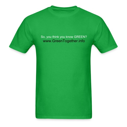 So, you think you know GREEN? - Men's T-Shirt