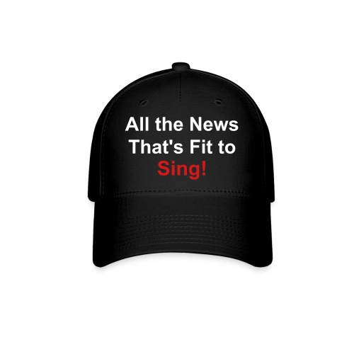 All the News that's Fit to Sing! Baseball Cap Black - Baseball Cap