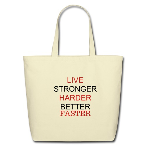 Stronger Better Faster Bag - Eco-Friendly Cotton Tote