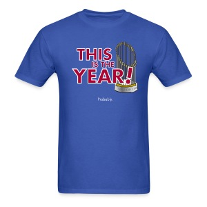 This is the YEAR! Probably. - Men's T-Shirt