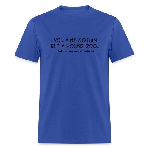 Hound Dog - Men's T-Shirt