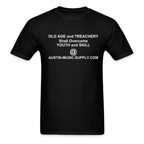 Old Age & Treachery  - Men's T-Shirt