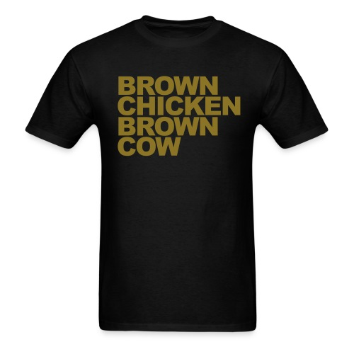 Metallic BROWN CHICKEN BROWN COW T-Shirt - Metallic Gold Letters - Men's T-Shirt
