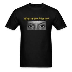 Limited Edition What Is My Priority Promo Men's Tee - Men's T-Shirt