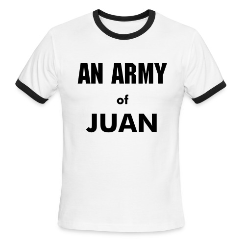 An Army of Juan - Men's Ringer T-Shirt