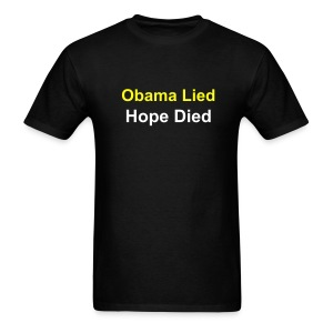 Obama Lied Hope Died - Men's T-Shirt