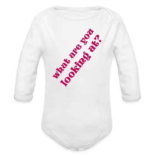 What are you looking at?  - Organic Long Sleeve Baby Bodysuit