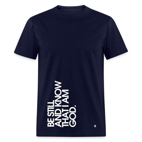 Be Still (white letters) - Men's T-Shirt