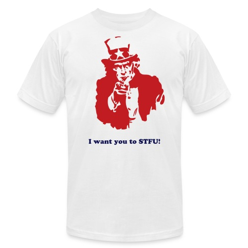 I want you to STFU! Uncle Sam T - Men's Fine Jersey T-Shirt
