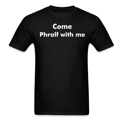 Phralf with me - Men's T-Shirt