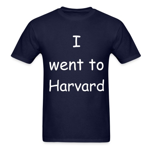 I went to harvard on the hill - Men's T-Shirt