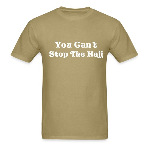 Cant Stop The Hajj - Men's T-Shirt