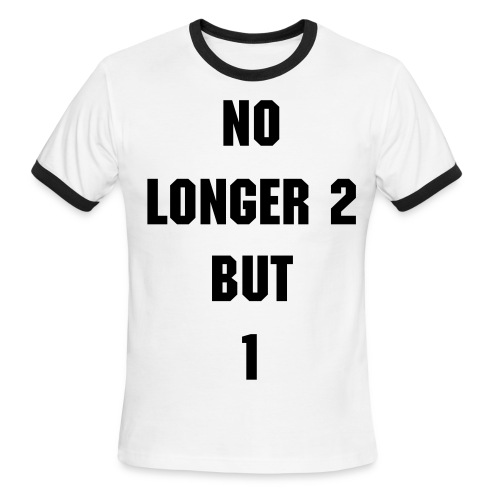No Longer 2 But 1 - Men's Ringer T-Shirt