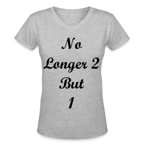 No Longer 2 But 1 - Women's V-Neck T-Shirt