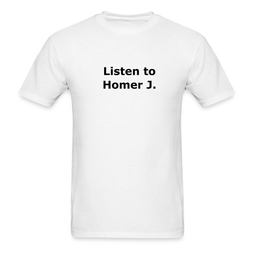Listen to Homer J. White - Men's T-Shirt