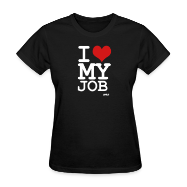 Black i love my job by wam Women's T-Shirts