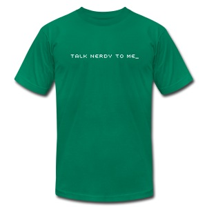 TALK NERDY TO ME_ (customize tee color) - Men's Fine Jersey T-Shirt