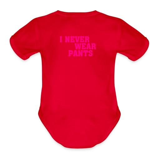 NEVER WEAR PAMTS - Organic Short Sleeve Baby Bodysuit