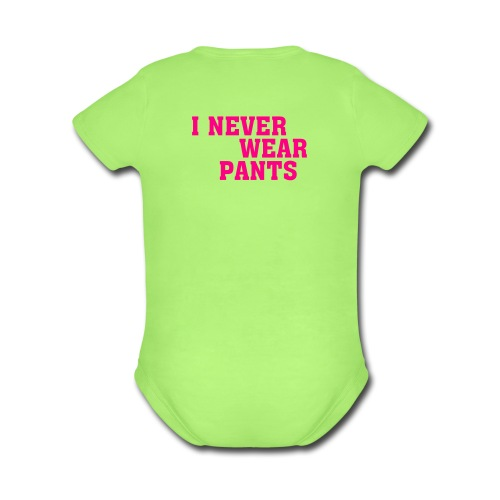 NEVER WEAR PAMTS - Organic Short Sleeve Baby Bodysuit