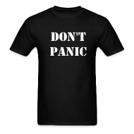 T-Shirts ~ Men's T-Shirt ~ DON'T PANIC T-SHIRT