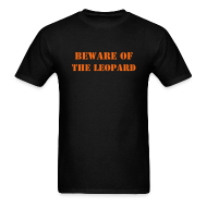 T-Shirts ~ Men's T-Shirt ~ Beware of the Leopard