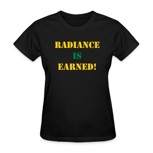 OPB Radiance Is Earned Shirt - Women's T-Shirt