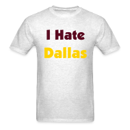 T-Shirts ~ Men's T-Shirt ~ I Hate Dallas for Men GREY