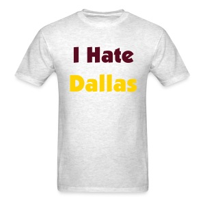 I Hate Dallas for Men GREY - Men's T-Shirt