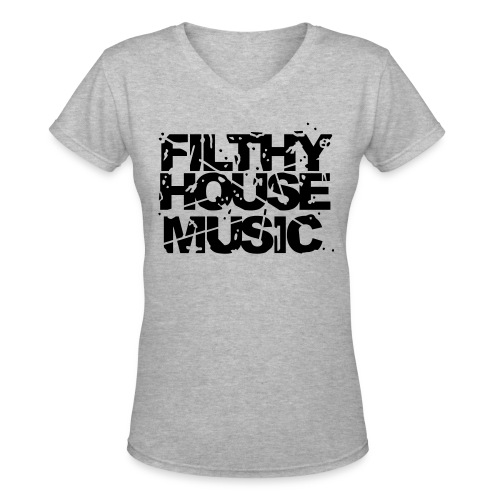 Filthy House Music - Women's V-Neck T-Shirt