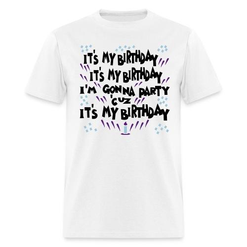 It's my birthday - Men's T-Shirt