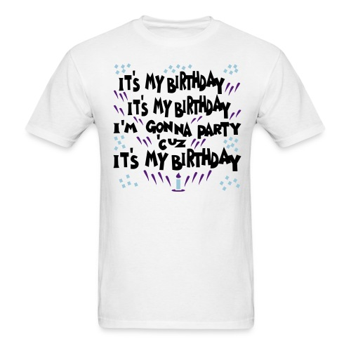 It's my birthday - Men's T-Shirt
