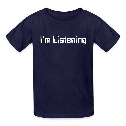 I'm Listening Child - Kids' T-Shirt