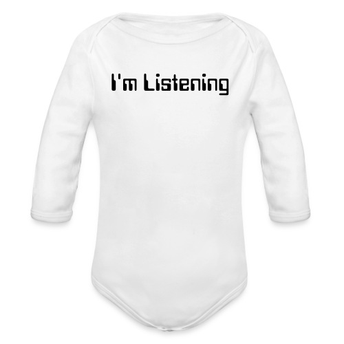 I'm Listening Baby - Organic Long Sleeve Baby Bodysuit