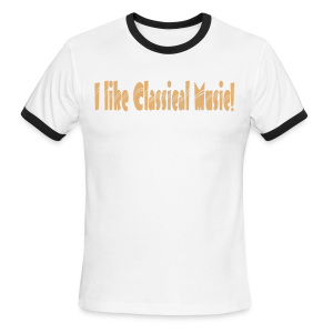 I like Classical Music - Men's Ringer T-Shirt